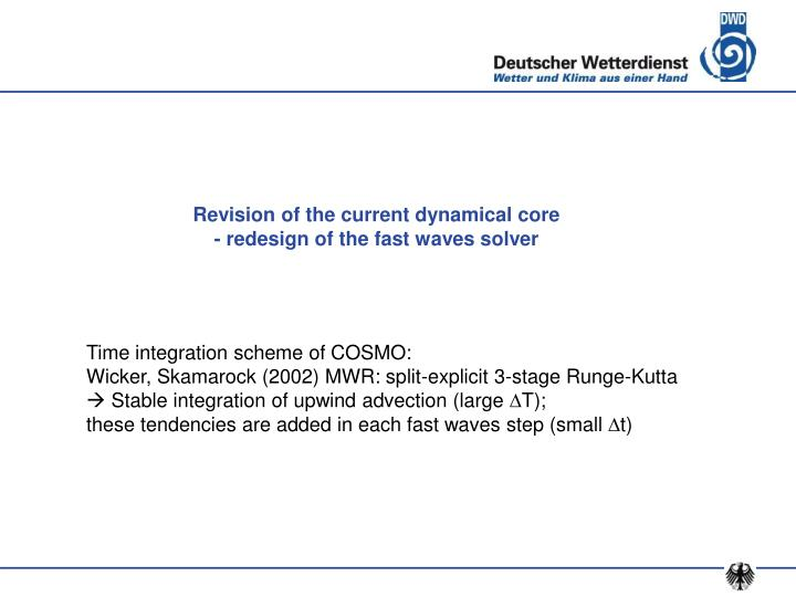 Revision of the current dynamical core