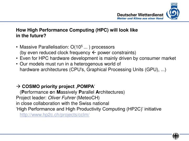 How High Performance Computing (HPC) will look like