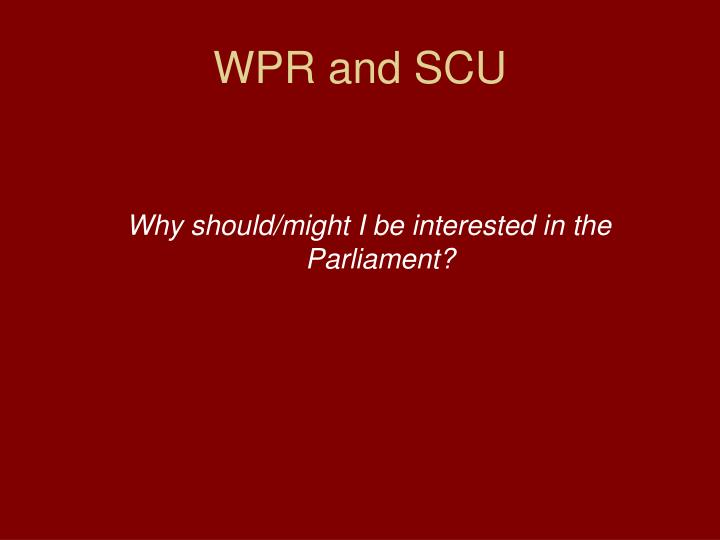 Why should/might I be interested in the Parliament?