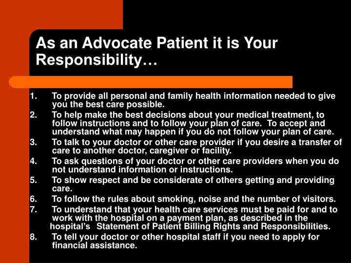 As an Advocate Patient it is Your Responsibility…