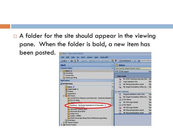 A folder for the site should appear in the viewing pane.  When the folder is bold, a new item has been posted.