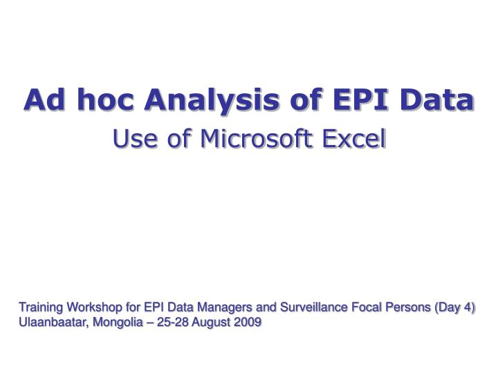 Ad hoc analysis of epi data