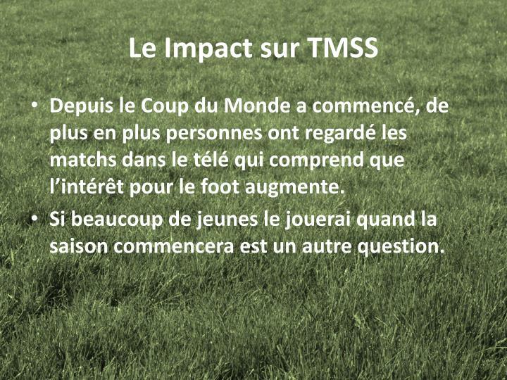 Le Impact sur TMSS