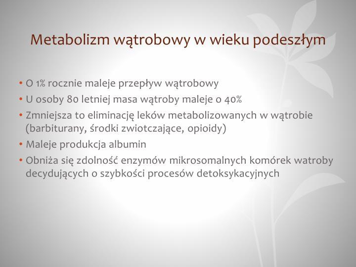 Metabolizm wątrobowy w wieku podeszłym