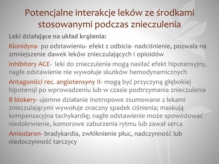 Potencjalne interakcje leków ze środkami stosowanymi podczas znieczulenia