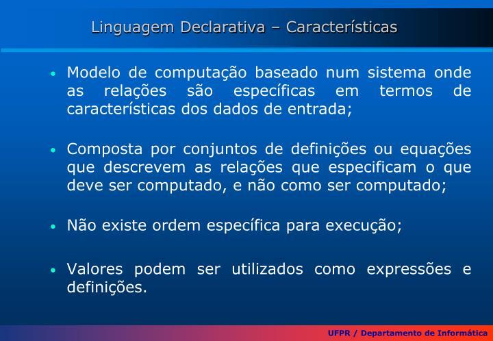 Linguagem Declarativa – Características