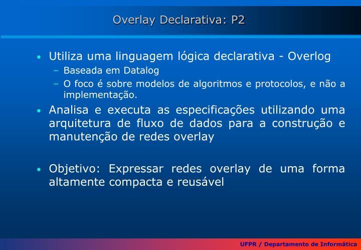 Overlay Declarativa: P2