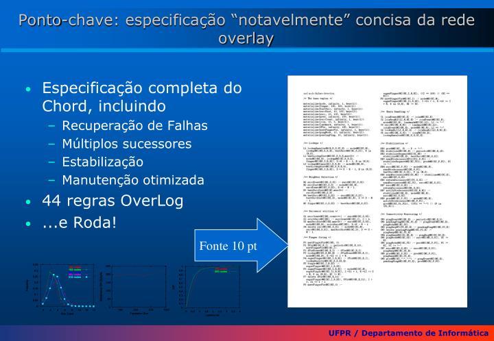 """Ponto-chave: especificação """"notavelmente"""" concisa da rede overlay"""
