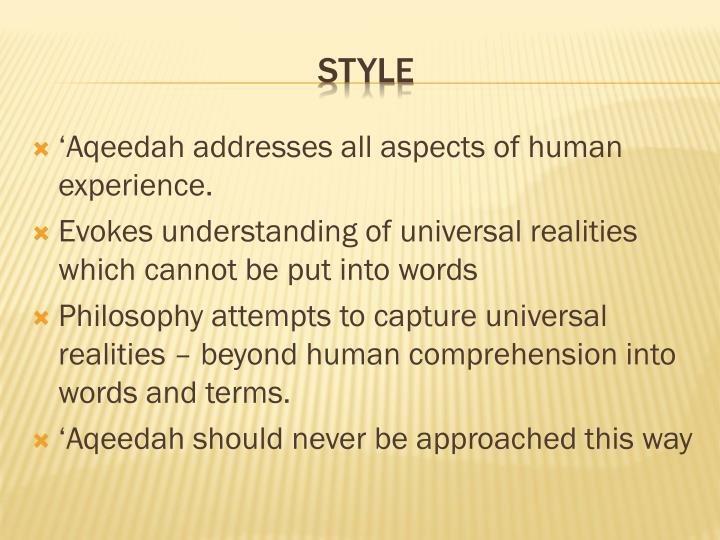 'Aqeedah addresses all aspects of human experience.