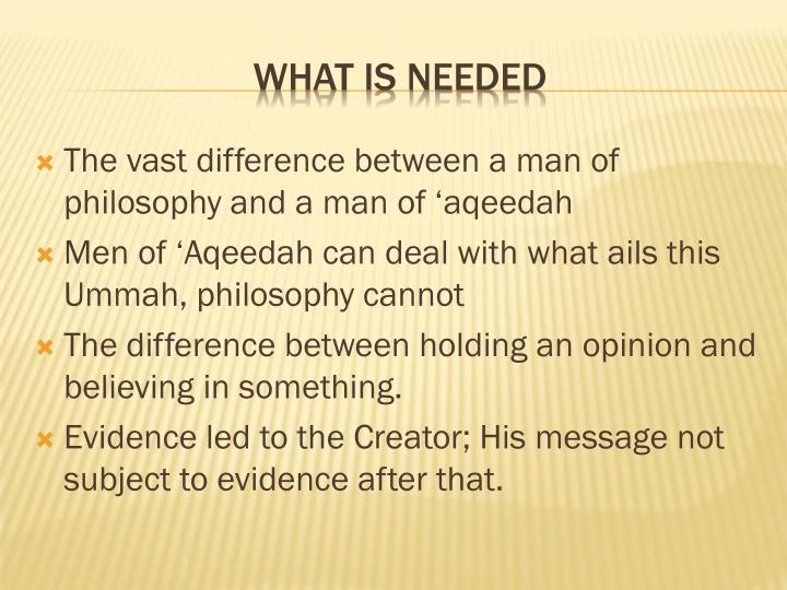 The vast difference between a man of philosophy and a man of 'aqeedah