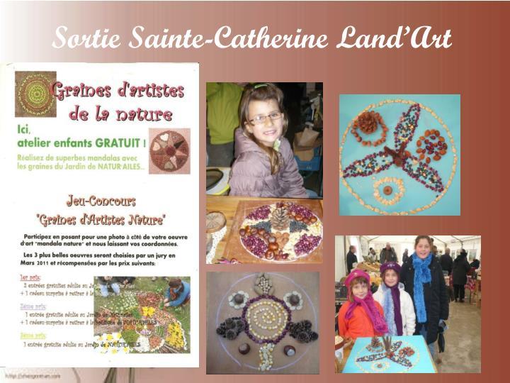 Sortie Sainte-Catherine Land'Art