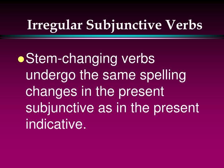 Irregular Subjunctive Verbs