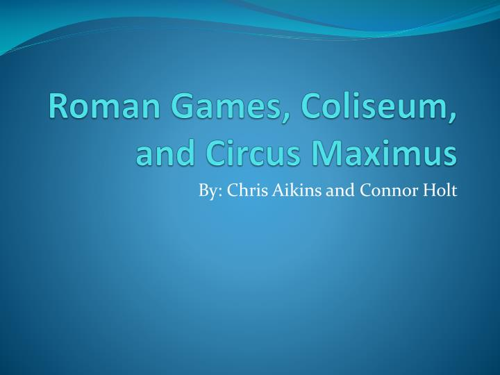 Roman games coliseum and circus maximus
