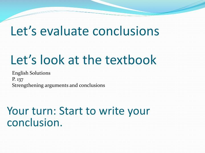 Let's evaluate conclusions