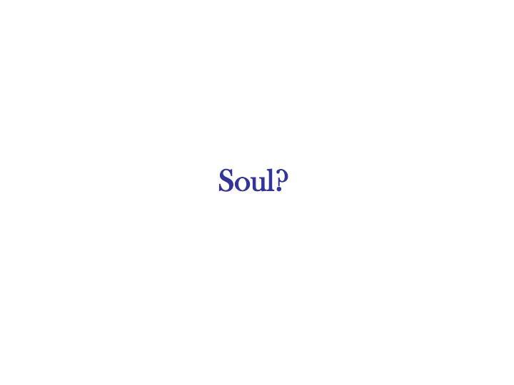 Soul?