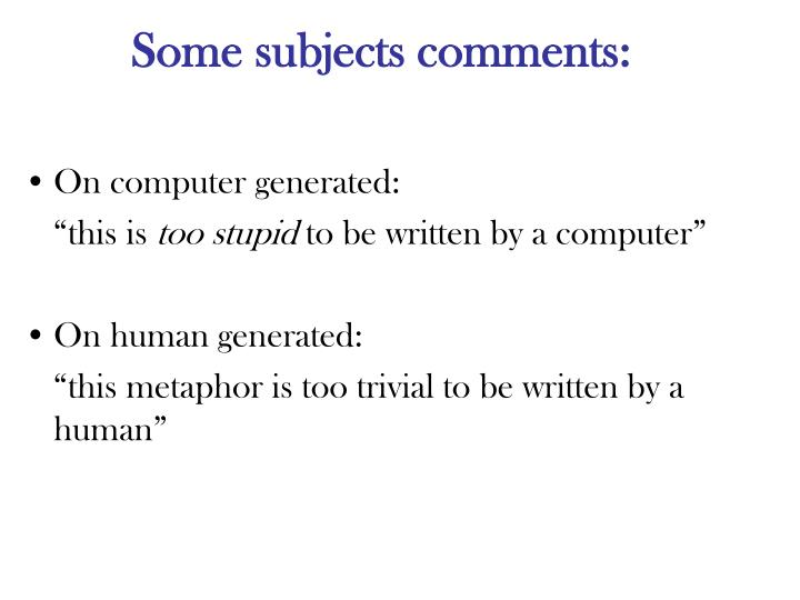 Some subjects comments: