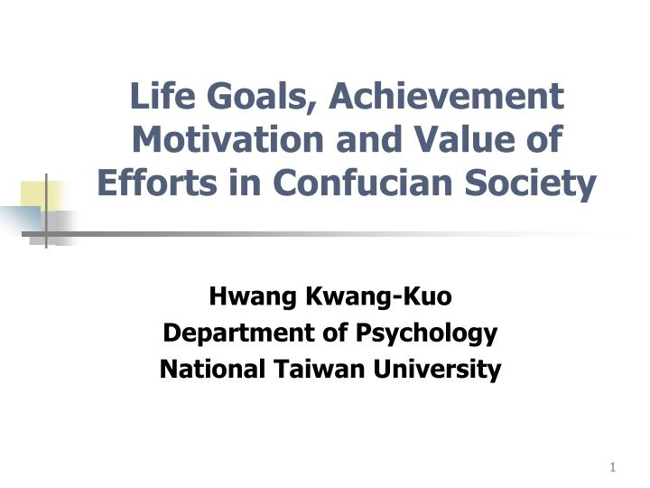 Life goals achievement motivation and value of efforts in confucian society