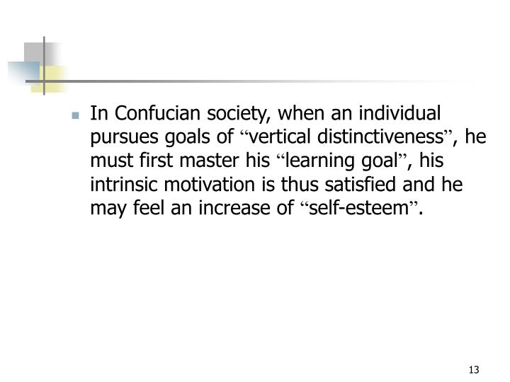 In Confucian society, when an individual pursues goals of