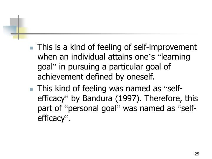 This is a kind of feeling of self-improvement when an individual attains one