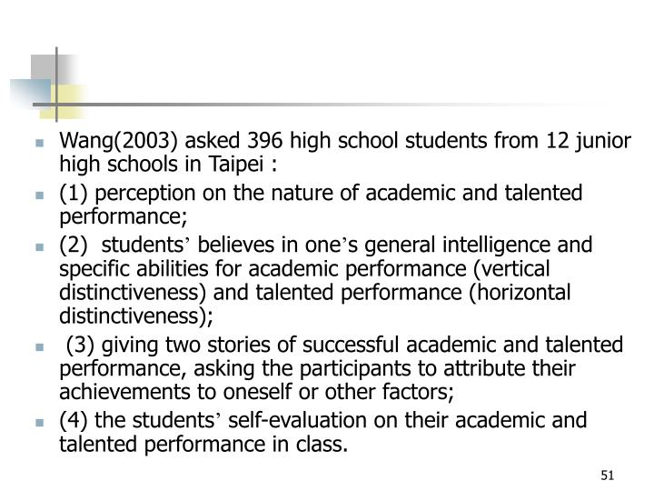 Wang(2003) asked 396 high school students from 12 junior high schools in Taipei :