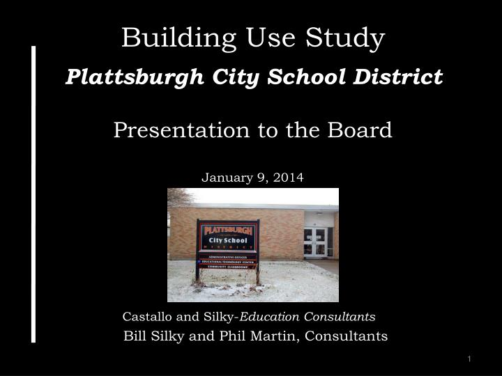 Building use study plattsburgh city school district presentation to the board january 9 2014