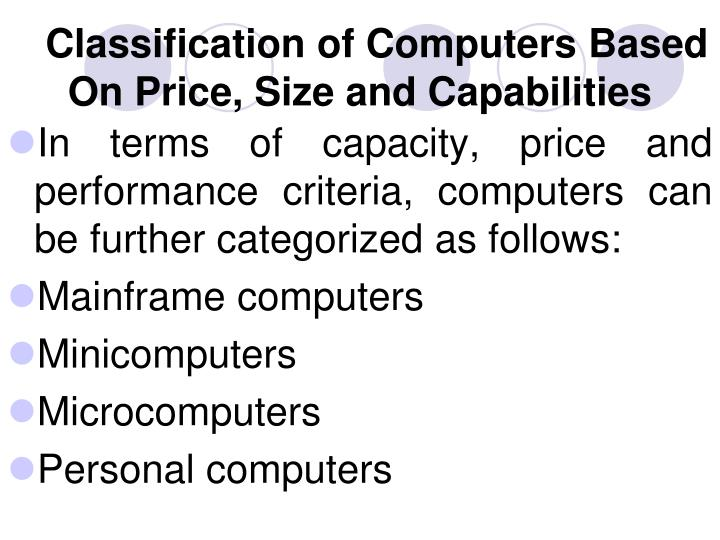 Classification of Computers Based On Price, Size and Capabilities
