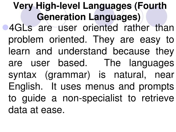 Very High-level Languages (Fourth Generation Languages)