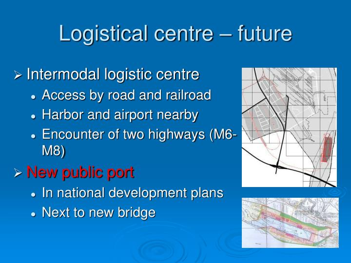 Logistical centre – future