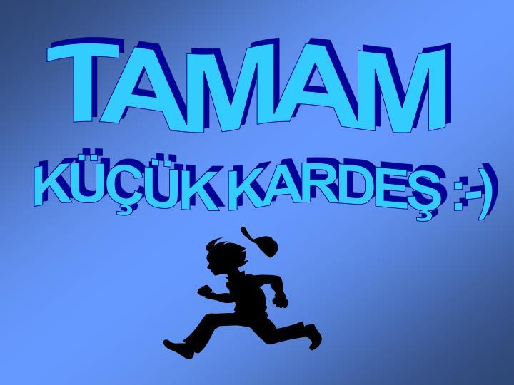TAMAM
