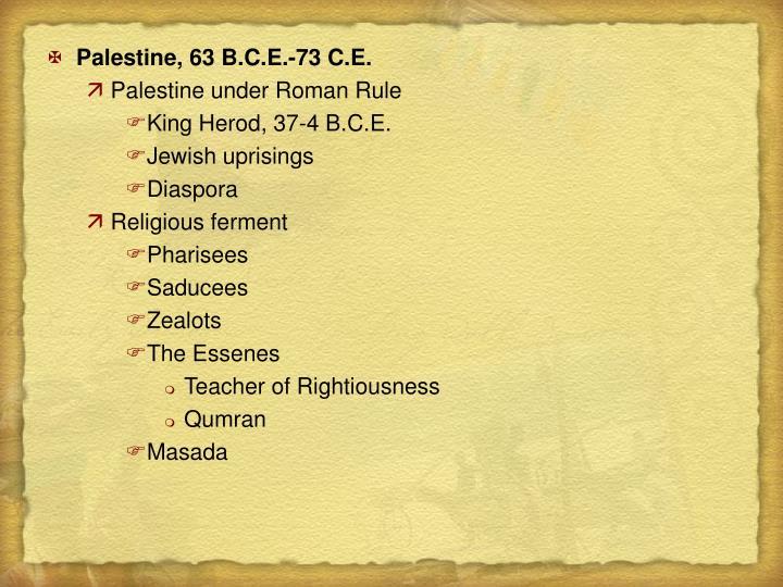 Palestine, 63 B.C.E.-73 C.E.