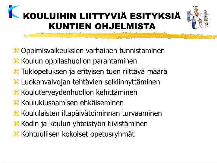 KOULUIHIN LIITTYVIÄ ESITYKSIÄ KUNTIEN OHJELMISTA