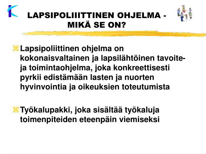 LAPSIPOLIIITTINEN OHJELMA -