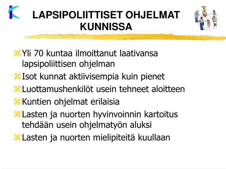 LAPSIPOLIITTISET OHJELMAT KUNNISSA