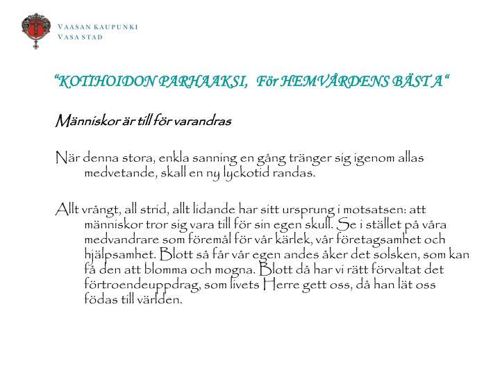 """""""KOTIHOIDON PARHAAKSI,  För HEMVÅRDENS BÄST A"""""""