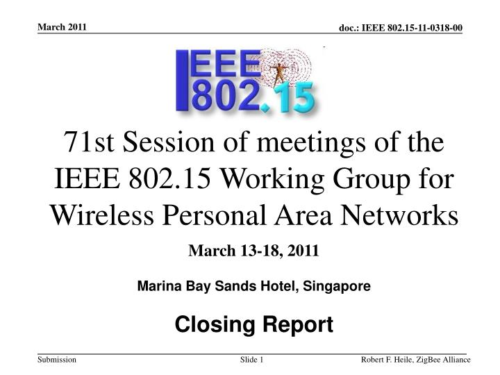 71st session of meetings of the ieee 802 15 working group for wireless personal area networks