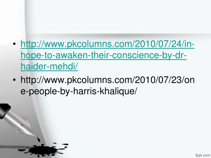 http://www.pkcolumns.com/2010/07/24/in-hope-to-awaken-their-conscience-by-dr-haider-mehdi/