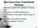 use carry over transitional devices