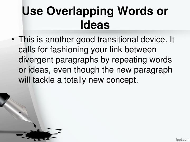 Use Overlapping Words or Ideas