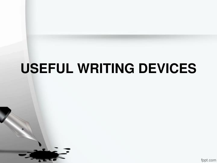 USEFUL WRITING DEVICES