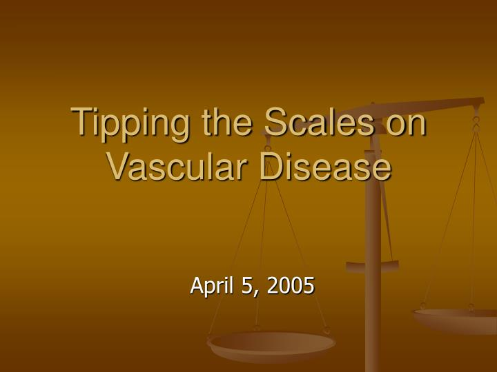 Tipping the Scales on Vascular Disease