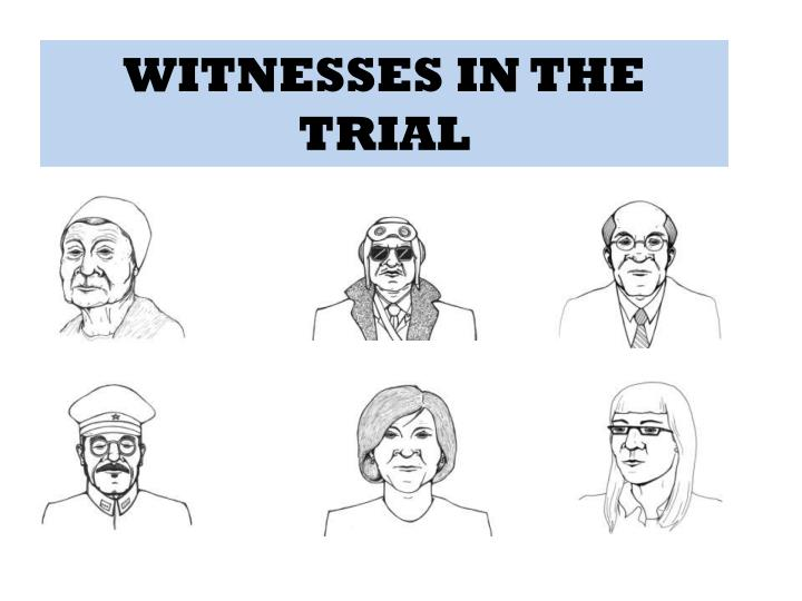 WITNESSES IN THE TRIAL