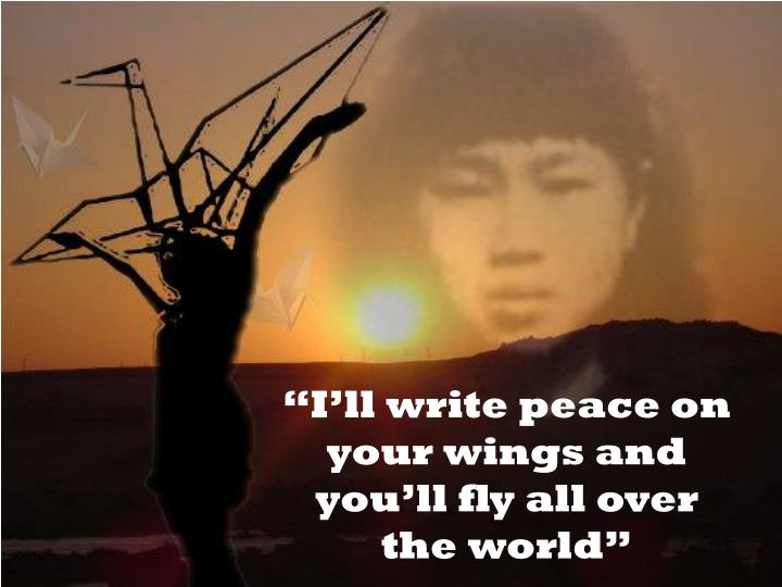 """I'll write peace on your wings and you'll fly all over the world"""