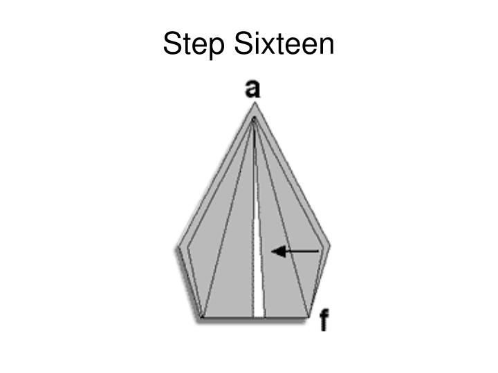 Step Sixteen