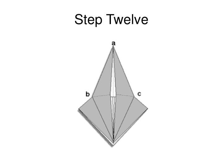 Step Twelve