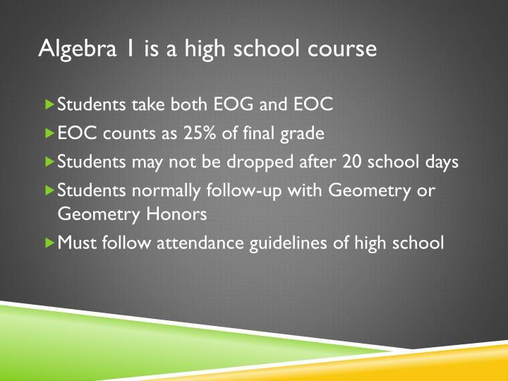 Algebra 1 is a high school course