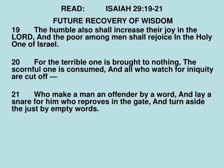 READ:ISAIAH 29:19-21