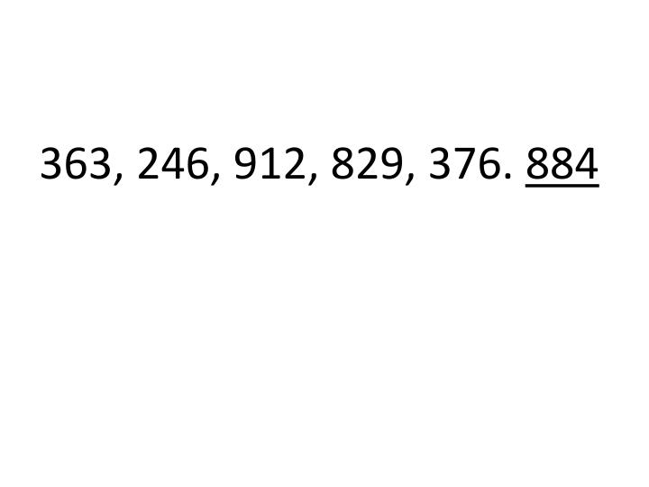 363, 246, 912, 829, 376.