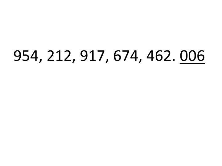 954, 212, 917, 674, 462.