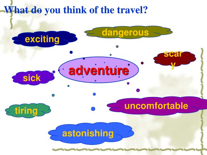 What do you think of the travel?