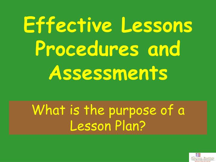 Effective lessons procedures and assessments